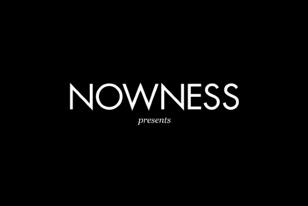 content brand of the week nowness the editorially